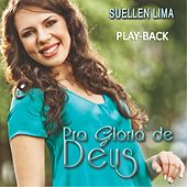 Pra Glória de Deus (Playback) by Suellen Lima