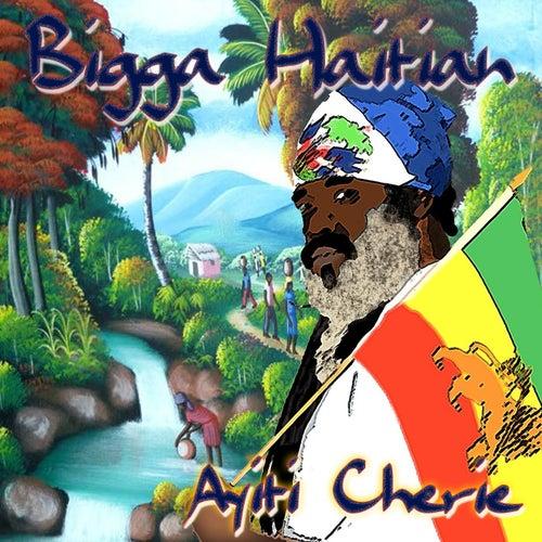 Ayiti Cherie by Bigga Haitian