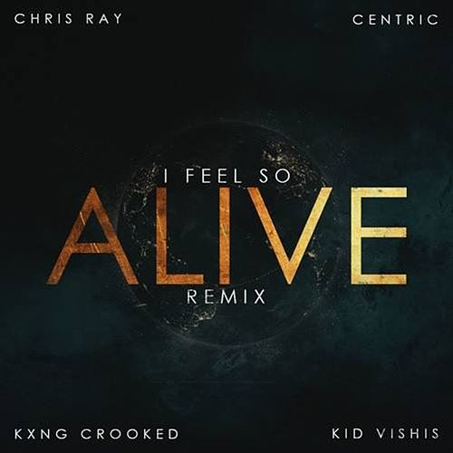 I Feel So Alive REMIX by Centric