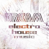 Dream Electro House Music, Vol. 2 de Various Artists