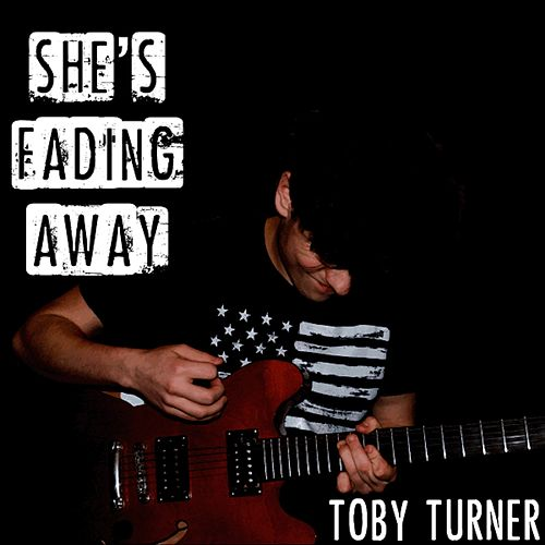 She's Fading Away by Toby Turner