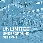 Unlimited Underground Sessions, Vol. 3 - Techno de Various Artists