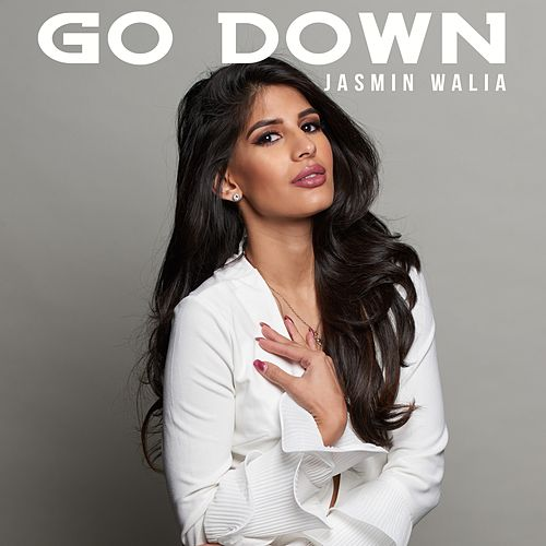 Go Down by Jasmin Walia