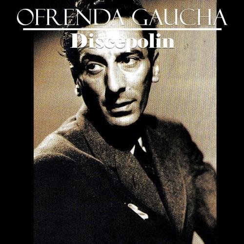 Ofrenda Gaucha: Discepolin by Various Artists