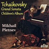 TCHAIKOVSKY: Grand Sonata in G major and Children's Album by Mikhail Pletnev