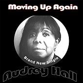 Moving up Again by Audrey Hall