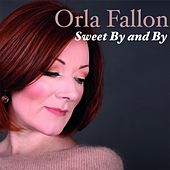 Sweet by and By by Orla Fallon