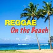 Reggae On The Beach de Various Artists