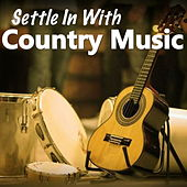 Settle In With Country Music by Various Artists