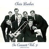 Chris Barber in Concert Vol. 3 (Remastered 2017) by Chris Barber