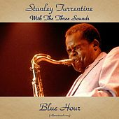 Blue Hour (Remastered 2017) de Stanley Turrentine