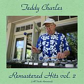 Remastered Hits Vol. 2 (All Tracks Remastered) by Teddy Charles