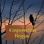 Empowering Reggae by Various Artists