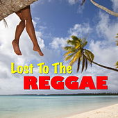 Lost To The Reggae by Various Artists