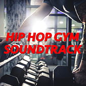 Hip Hop Gym Soundtrack von Various Artists