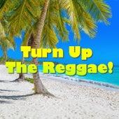 Turn Up The Reggae! de Various Artists