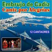 Embrujo de Cadiz - Cante por Alegrías von Various Artists