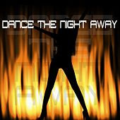 Dance the Night Away (Everybody Dance) by Various Artists