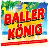 Ballerkönig - Die besten Mallorca Hits 2017 vom Schlager Ballertempel von Various Artists