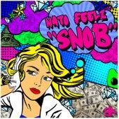 Snob by Nato Feelz