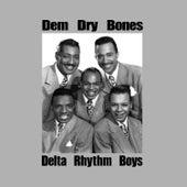 Dem Dry Bones by Delta Rhythm Boys