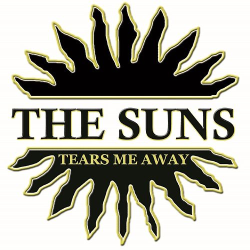 Tears Me Away by The Suns