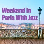 Weekend In Paris With Jazz de Various Artists