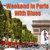 Weekend In Paris With Blues de Various Artists