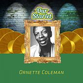 Our Starlet by Ornette Coleman