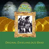 Our Starlet by Original Dixieland Jazz Band
