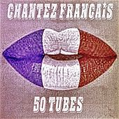 Chantez français (50 tubes) de Various Artists