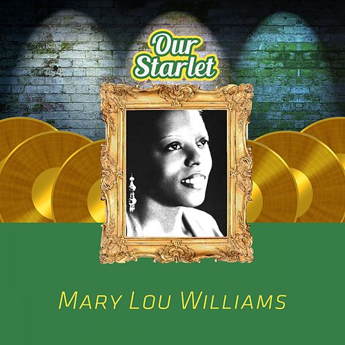 Our Starlet by Mary Lou Williams