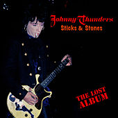 Sticks & Stones - The Lost Album by Johnny Thunders