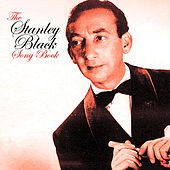 The Stanley Black Songbook by Stanley Black
