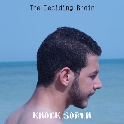 The Deciding Brain de Knock Soren
