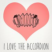 I Love the Accordion von Various Artists