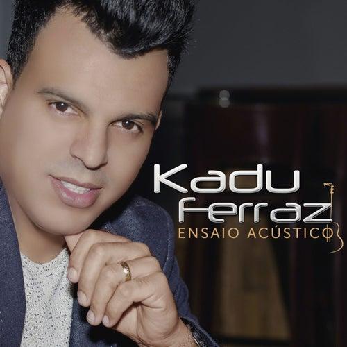Ensaio Acústico de Kadu Ferraz