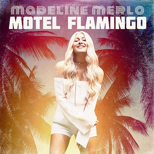Motel Flamingo by Madeline Merlo