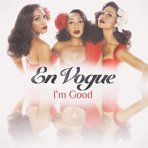 I'm Good by En Vogue