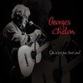 On n'est pas tout seul de Georges Chelon