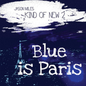 Kind Of New 2: Blue Is Paris de Various Artists