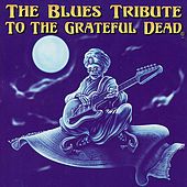 The Blues Tribute To The Grateful Dead de Various Artists