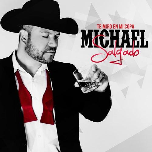 Te Miro En Mi Copa by Michael Salgado