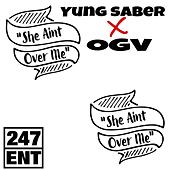 She Ain't over Me von Yung Saber