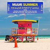 Miami Summer Houseparty 2012 - Part 2 by Various Artists