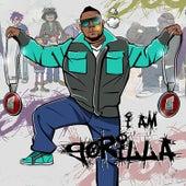I Am Gorilla by Gorilla Zoe