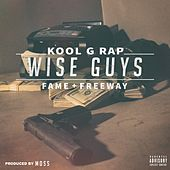 Wise Guys (feat. Lil Fame & Freeway) von Kool G Rap