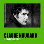 Il y avait une ville by Claude Nougaro
