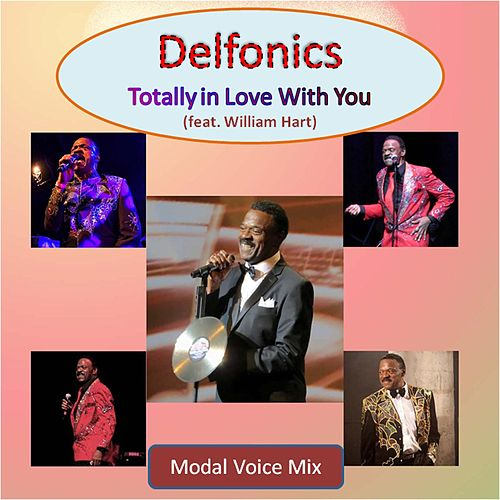 Totally in Love With You (Modal Voice Mix) [feat. William Hart] by The Delfonics