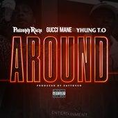 Around (feat. Gucci Mane & Yhung T.O.) von Philthy Rich